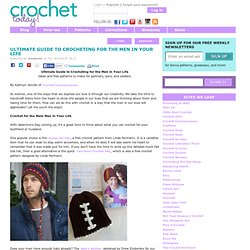 Ultimate Guide to Crocheting for the Men in Your Life