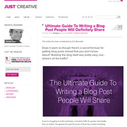 Ultimate Guide To Writing a Blog Post People Will Definitely Share