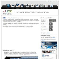 Jumi-Mouse, ULTIMATE REMOTE DESKTOP SOLUTION<br />