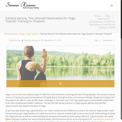 Samma Karuna, The Ultimate Destination for Yoga Teacher Training in Thailand