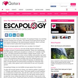 Now, Play Ultimate Fun Escape Games in Qatar - Qatar News - @qatarnews