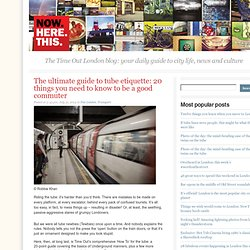 The ultimate guide to tube etiquette: 20 things you need to know to be a good commuter