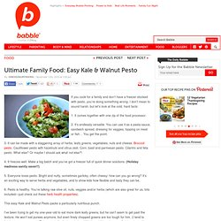 The Ultimate Family Food: Easy & Healthy Kale and Walnut Pesto
