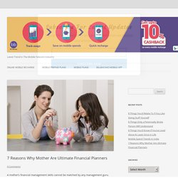 7 Reasons that make Mothers 'Ultimate Financial Planners''