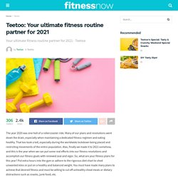 Teetoo: Your ultimate fitness routine partner for 2021