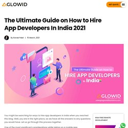 The Ultimate Guide on How to Hire App Developers In India 2021