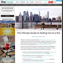 The Ultimate Guide to Getting Out of a Rut