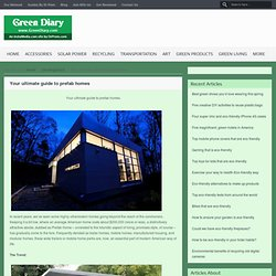 Your Ultimate Guide To Prefab Homes - Green Diary