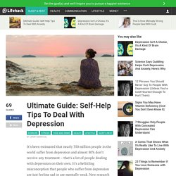 Ultimate Guide: Self-Help Tips To Deal With Depression