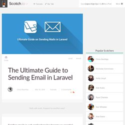 The Ultimate Guide to Sending Email in Laravel