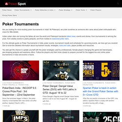 The Ultimate Guide on Poker Tournaments in India