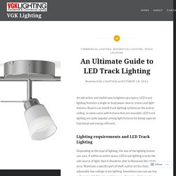 An Ultimate Guide to LED Track Lighting – VGK Lighting