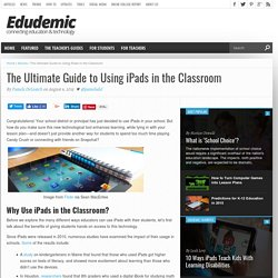The Ultimate Guide to Using iPads in the Classroom
