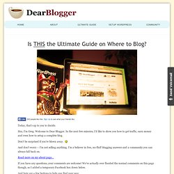 The Ultimate Guide on Where to Blog - Dear Blogger