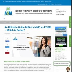 An Ultimate Guide MBA vs MMS vs PGDM - Which is Better? - ASM IBMR