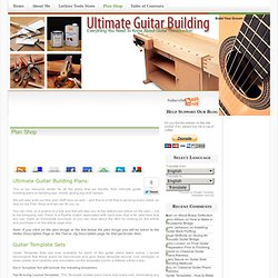 Ultimate Guitar Building » Plan Shop