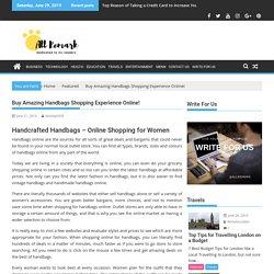 Buy Amazing Handbags Shopping Experience Online!