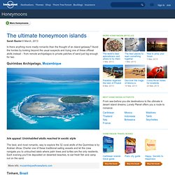 The ultimate honeymoon islands - Honeymoons