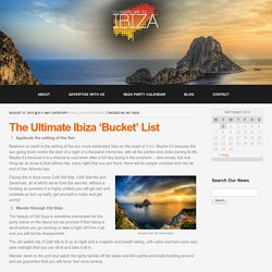 The Ultimate Ibiza 'Bucket' List – Clubbers App to Ibiza