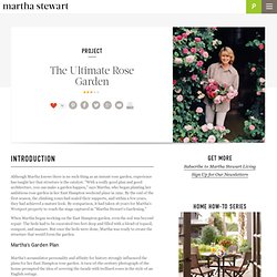 The Ultimate Rose Garden -- Martha Stewart Home & Garden
