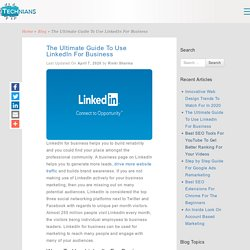 The Ultimate Guide To Use LinkedIn For Business - Technians
