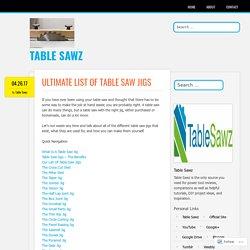 Ultimate list of table saw jigs – Table Sawz