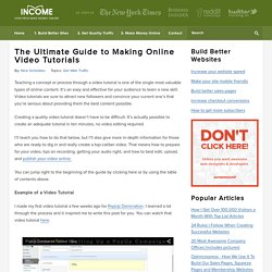 Ultimate Guide to Making Online Video Tutorials - Making Money Online