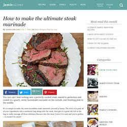 How to make the ultimate steak marinade - Jamie Oliver