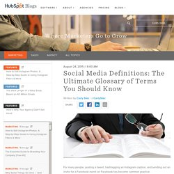 The Ultimate Glossary: 120 Social Media Marketing Terms Explained