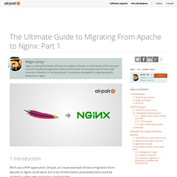 The Ultimate Guide to Migrating From Apache to Nginx: Part 1