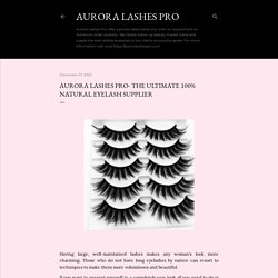 Aurora Lashes Pro- The Ultimate 100% Natural Eyelash Supplier