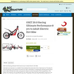 OSET 20.0 Racing Ultimate Performance 8 yrs to Adult Electric Dirt Bike