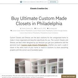Buy Ultimate Custom Made Closets in Philadelphia