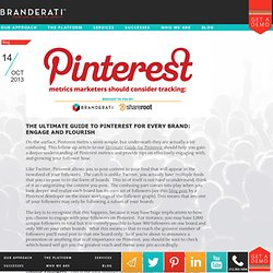 The Ultimate Guide To Pinterest For Every Brand: Engage And Flourish