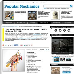 100 Skills Every Man Should Know: 2008s Ultimate DIY List - Popular Mechanics - StumbleUpon