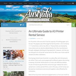An Ultimate Guide to A3 Printer Rental Service – Adore Australia