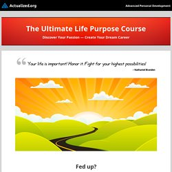 The Ultimate Life Purpose Course - Actualized.org