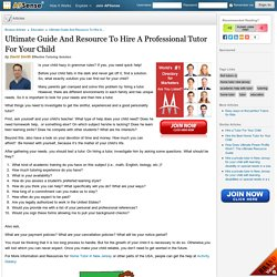 Ultimate Guide And Resource To Hire A Professional Tutor For Your Child