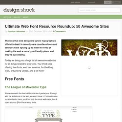 Ultimate Web Font Resource Roundup: 50 Awesome Sites