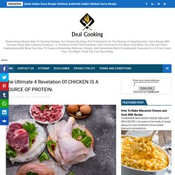 The Ultimate 4 Revelation Of CHICKEN IS A SOURCE OF PROTEIN. - Delicious Dish All Over The World- Cooking Recipes At Deal Cooking