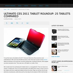 Ultimate CES 2011 Tablet Roundup: 25 Tablets Compared