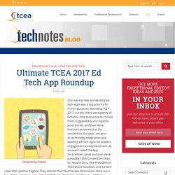 Ultimate TCEA 2017 Ed Tech App Roundup - TechNotes Blog - TCEA