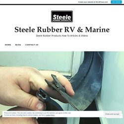 The Ultimate Guide to Sealing Your RV Slide Out – Steele Rubber RV & Marine