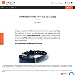 11 Ultimate Gifts for Your Best Dog – Unbox Shopping Network