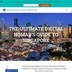 The Ultimate Digital Nomad's Guide to Singapore - Women Digital Nomads Inspiration