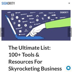 The Ultimate List: 100+ Tools For Skyrocketing Business Growth in 2017