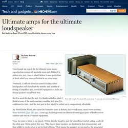 Ultimate amps for the ultimate speaker - Technology & science - Tech and gadgets