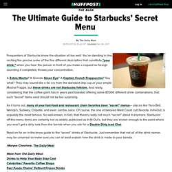 The Daily Meal: The Ultimate Guide to Starbucks' Secret Menu