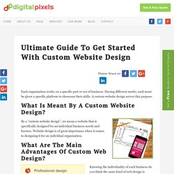 Ultimate guide to get started with Custom Website Design