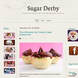 SugarBlog - The Ultimate Ice Cream Cake Cookie&Pie